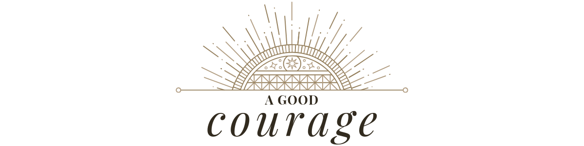 A Good Courage
